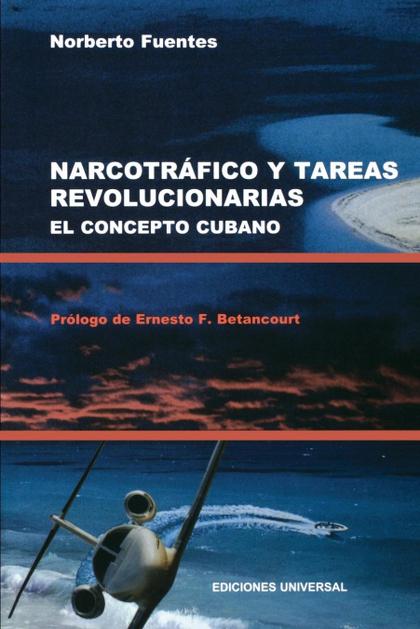 NARCOTRAFICO Y TAREAS REVOLUCIONARIAS EL CONCEPTO CUBANO.