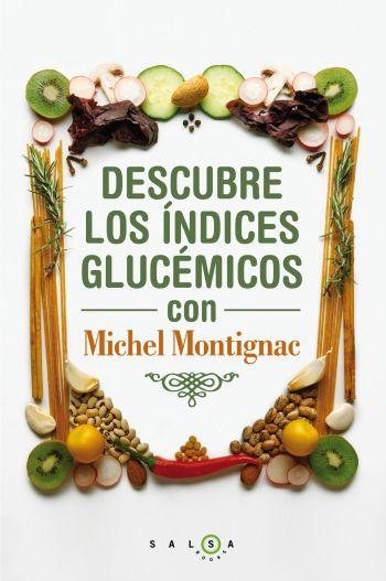 DESCUBRE LOS ÍNDICES GLUCÉMICOS CON MICHEL MONTIGNAC