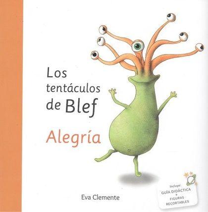 LOS TENTÁCULOS DE BLEF  - ALEGRÍA.