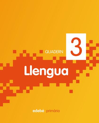 LLENGUA, 1 EDUCACIÓ PRIMÀRIA, CICLE INICIAL. QUADERN 3