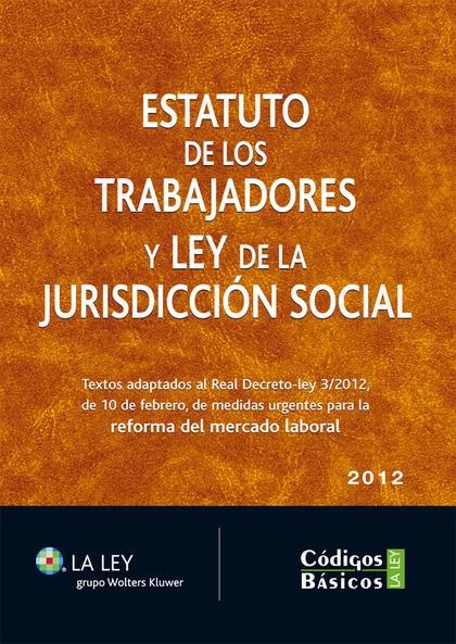 ESTATUTO DE LOS TRABAJADORES Y LEY DE LA JURISDICCIÓN SOCIAL : TEXTOS ADAPTADOS AL REAL DECRETO