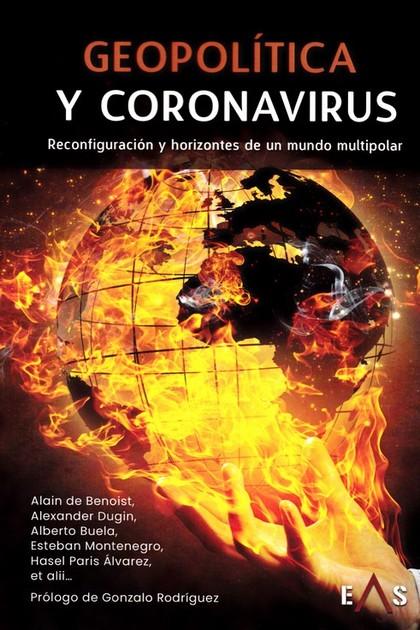 GEOPOLÍTICA Y CORONAVIRUS. RECONFIGURACIÓN Y HORIZONTES DE UN MUNDO MULTIPOLAR