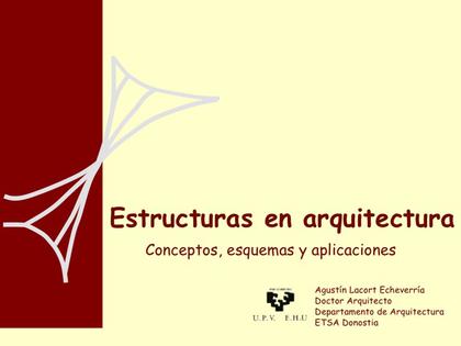 ESTRUCTURAS EN ARQUITECTURA: CONCEPTOS, ESQUEMAS Y APLICACIONES