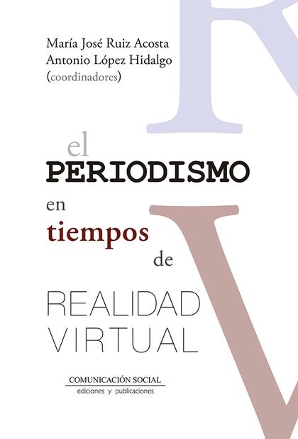 EL PERIODISMO EN TIEMPOS DE REALIDAD VIRTUAL