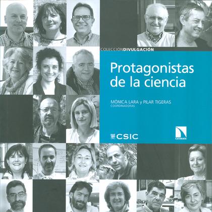 PROTAGONISTAS DE LA CIENCIA : VEINTE CONVERSACIONES CON CIENTÍFICOS