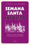 SEMANA SANTA INSÓLITA : DELIRIOS Y VISIONES HETERODOXAS SOBRE LA SEMANA SANTA DE SEVILLA