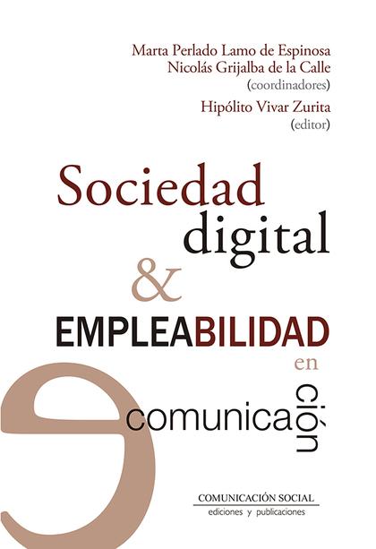 SOCIEDAD DIGITAL Y EMPLEABILIDAD EN COMUNICACIÓN.