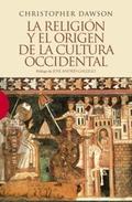 LA RELIGIÓN Y EL ORIGEN DE LA CULTURA OCCIDENTAL.
