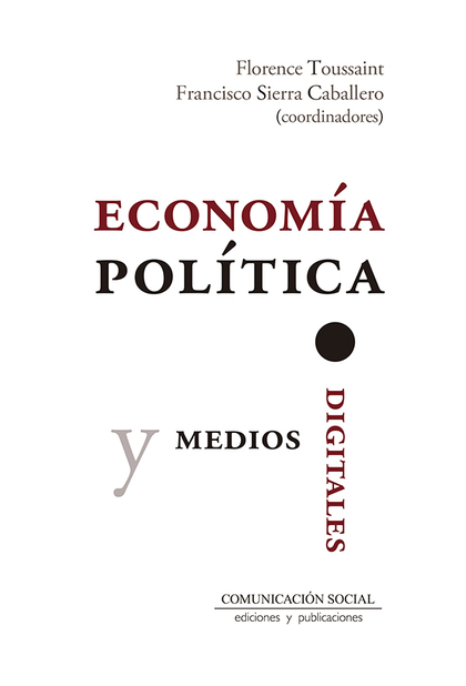 ECONOMIA POLITICA Y MEDIOS DIGITALES.