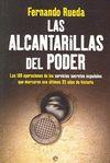 LAS ALCANTARILLAS DEL PODER : LAS 100 OPERACIONES DE LOS SERVICIOS SECRETOS ESPAÑOLES QUE MARCA