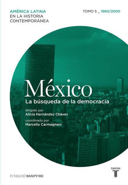 MÉXICO : LA BÚSQUEDA DE LA DEMOCRACIA, 1960-2000
