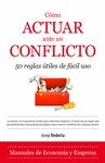 CÓMO ACTUAR ANTE UN CONFLICTO : 50 REGLAS ÚTILES DE FÁCIL USO