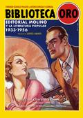 BIBLIOTECA ORO. EDITORIAL MOLINO Y LA LITERATURA POPULAR. 1933-1956.