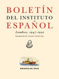 BOLETÍN DEL INSTITUTO ESPAÑOL                                                   (LONDRES, 1947-