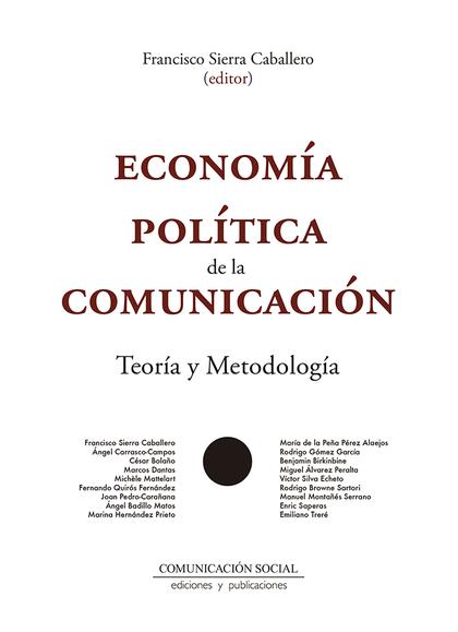 ECONOMIA POLITICA DE LA COMUNICACION. TEORIA Y METODOLOGIA