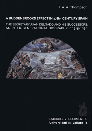 A BUDDENBROOKS EFFECT IN 17TH. CENTURY SPAIN. THE SECRETARY JUAN DELGADO AND HIS