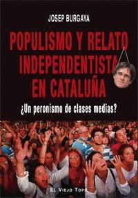 POPULISMO Y RELATO INDEPENDENTISTA EN CATALUÑA                                  ¿UN PERONISMO D