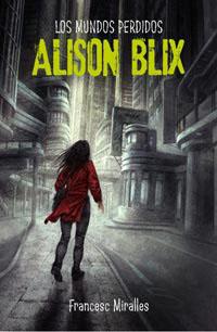 MUNDOS PERDIDOS DE ALISON BLIX,LOS
