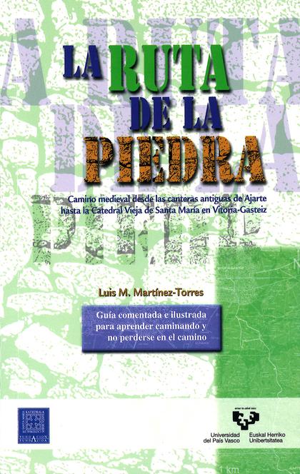 LA RUTA DE LA PIEDRA : CAMINO MEDIEVAL DESDE LAS CANTERAS ANTIGUAS DE AJARTE HASTA LA CATEDRAL