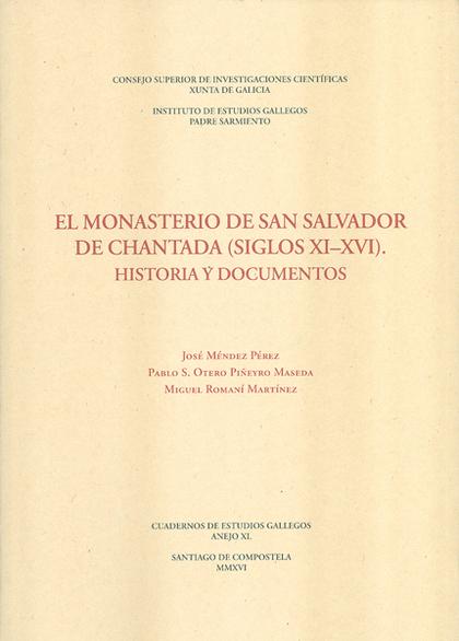 EL MONASTERIO DE SAN SALVADOR DE CHANTADA (SIGLOS XI-XVI): HISTORIA Y DOCUMENTOS