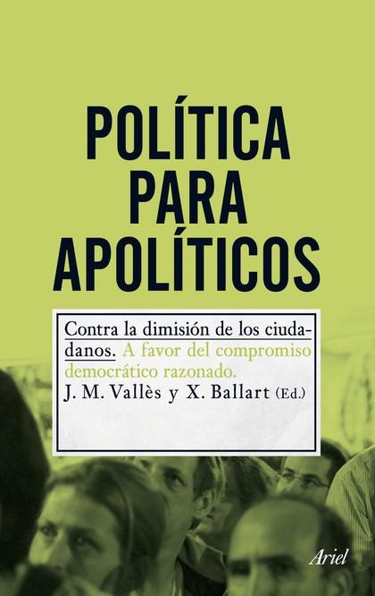 POLÍTICA PARA APOLÍTICOS. CONTRA LA DIMISIÓN DE LOS CIUDADANOS