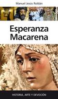 ESPERANZA MACARENA : HISTORIA, ARTE Y DEVOCIÓN