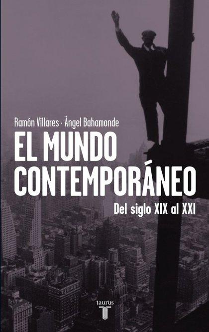 EL MUNDO CONTEMPORÁNEO. DEL SIGLO XIX AL XXI