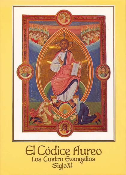CÓDICE AÚREO, EL. LOS CUATRO EVANGELIOS, SIGLO X I