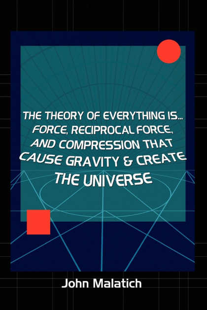 FORCE, RECIPROCAL FORCE AND COMPRESSION CAUSE GRAVITY