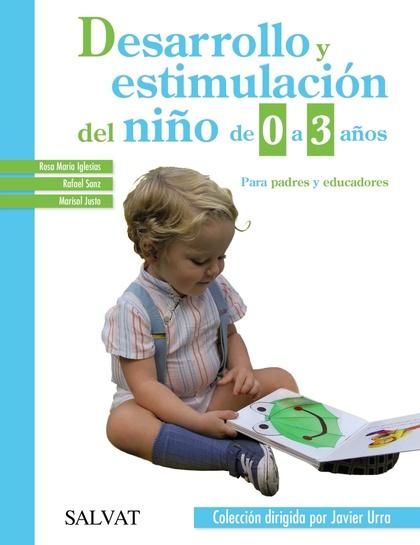 DESARROLLO Y ESTIMULACIÓN DEL NIÑO DE 0 A 3 AÑOS.