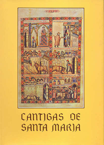 CANTIGAS DE SANTA MARÍA DE ALFONSO X EL SABIO REY DE CASTILLA. (C