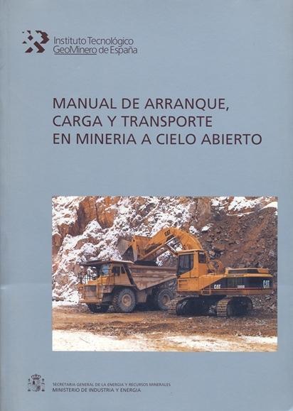 MANUAL DE ARRANQUE, CARGA Y TRANSPORTE EN MINERÍA A CIELO ABIERTO.