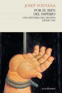 POR EL BIEN DEL IMPERIO. UNA HISTORIA DEL MUNDO DESDE 1945
