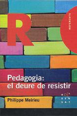 PEDAGOGIA: EL DEURE DE RESISTIR