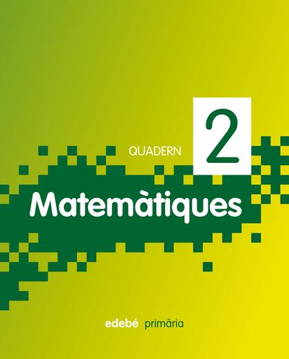 MATEMÀTIQUES, 1 EDUCACIÒ PRIMÀRIA, 1 CICLE. QUADERN 2