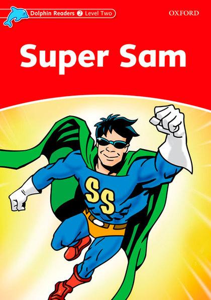 DOLPHIN READERS 2. SUPER SAM
