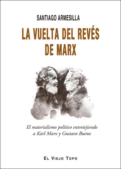 LA VUELTA DEL REVÉS DE MARX                                                     EL MATERIALISMO