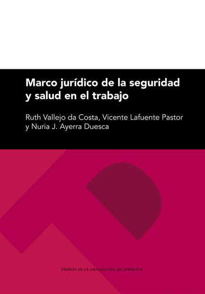 MARCO JURÍDICO DE LA SEGURIDAD Y SALUD EN EL TRABAJO