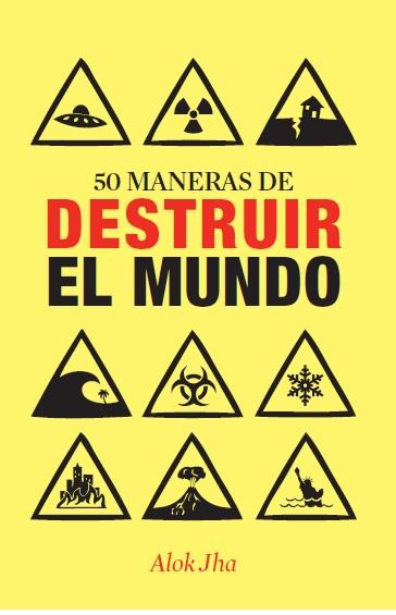 50 MANERAS DE DESTRUIR EL MUNDO.