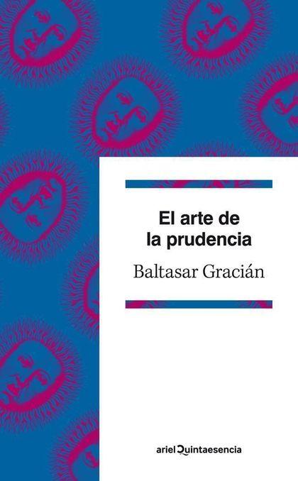 EL ARTE DE LA PRUDENCIA.