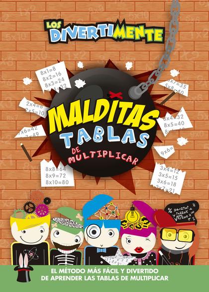 LOS DIVERTIMENTE. MALDITAS TABLAS DE MULTIPLICAR