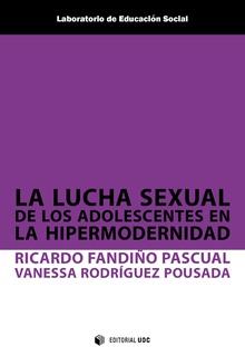 LA LUCHA SEXUAL DE LOS ADOLESCENTES EN LA HIPERMODERNIDAD.