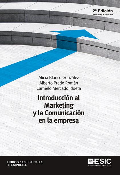 INTRODUCCIÓN AL MARKETING Y LA COMUNICACIÓN EN LA EMPRESA.