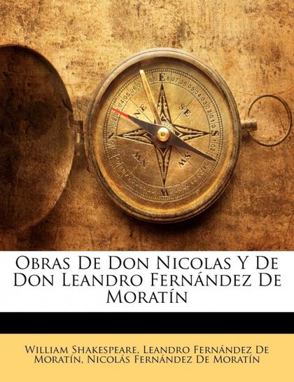 OBRAS DE DON NICOLAS Y DE DON LEANDRO FERNÁNDEZ DE MORATÍN