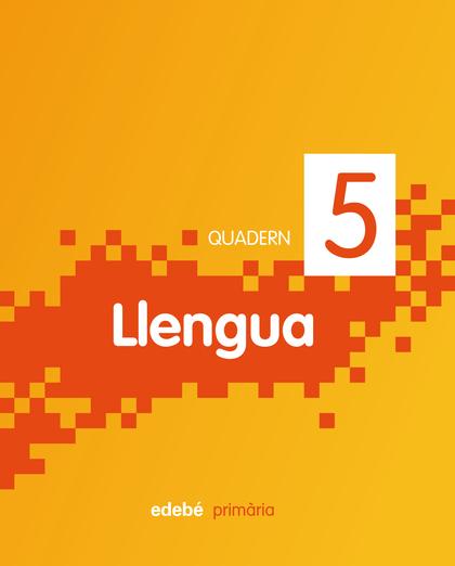 LLENGUA, 2 EDUCACIÓ PRIMÀRIA, CICLE INICIAL. QUADERN 5