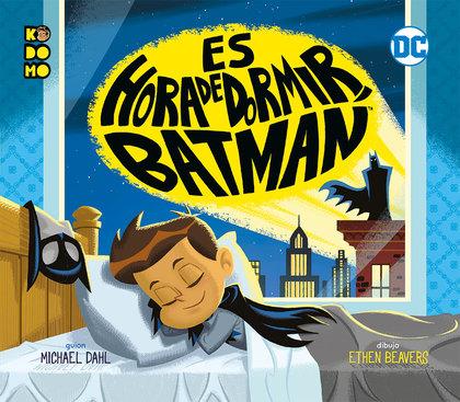ES LA HORA DE DORMIR, BATMAN.