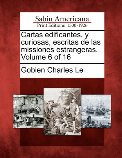 CARTAS EDIFICANTES, Y CURIOSAS, ESCRITAS DE LAS MISSIONES ESTRANGERAS. VOLUME 6