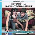 ADICCIÓN A NOVAS TECNOLOXÍAS.