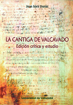 CANTIGA DE VALCAVADO, LA. EDICIÓN CRÍTICA Y ESTUDIO.