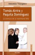 TOMÁS ALVIRA Y PAQUITA DOMÍNGUEZ : LA AVENTURA DE UN MATRIMONIO FELIZ
